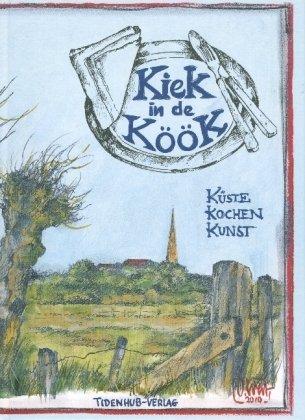 Kiek in de Köök: Küste Kochen Kunst