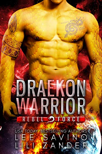 Draekon Warrior: A SciFi Dragon Shifter Romance (Rebel Force Book 1)