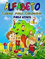 Alfabeto Libro para Colorear para Niños: Maravilloso libro para colorear del abecedario para niños y niñas, libro de actividades del abecedario perfecto para niños pequeños, niños de jardín de infancia y preescolares que están aprendiendo a escribir