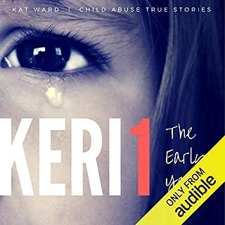 Keri 1: The Original Child Abuse True Story audiobook cover art