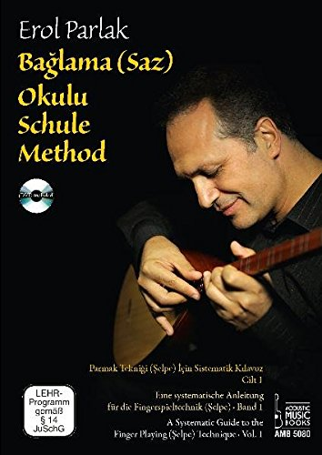 Baglama (Saz) Schule / Okulu / Method. Mit DVD: Eine systemtische Anleitung für die Fingerspieltechnik (Selpe), Band 1 / Parmak Tekniği (Şelpe) İçin ... the Finger Playing (Selpe) Technique, Vol. 1