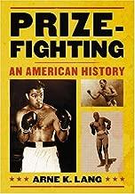 prizefighting: يتجزأ من التاريخ الأمريكي
