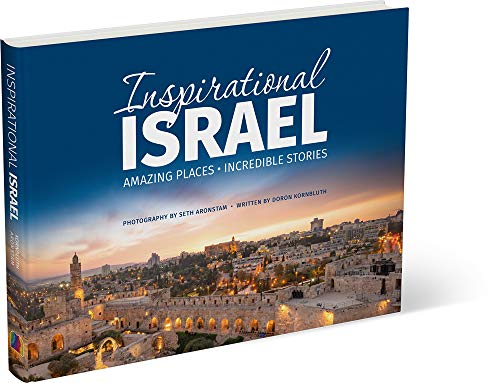 Inspirational Israel: Amazing Places, Incredible Stories