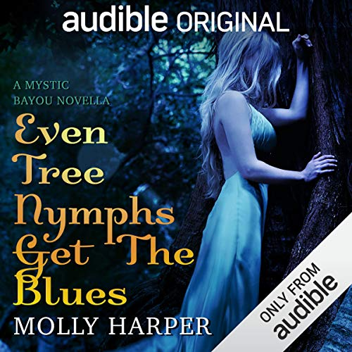Even Tree Nymphs Get the Blues                   By:                                                                                                                                 Molly Harper                               Narrated by:                                                                                                                                 Amanda Ronconi,                                                                                        Jonathan Davis                      Length: 3 hrs and 3 mins     Not rated yet     Overall 0.0