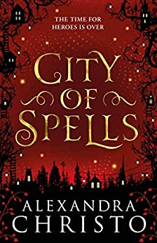 City of Spells (sequel to Into the Crooked Place) by [Alexandra Christo]