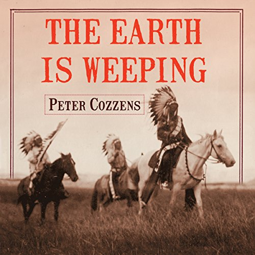The Earth Is Weeping     The Epic Story of the Indian Wars for the American West              Written by:                                                                                                                                 Peter Cozzens                               Narrated by:                                                                                                                                 John Pruden                      Length: 18 hrs and 39 mins     2 ratings     Overall 5.0