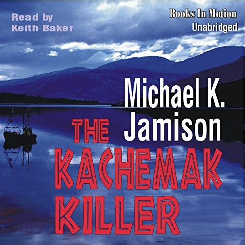 The Kachemak Killer audiobook cover art