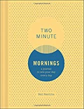 Two Minute Mornings: A Journal to Win Your Day Every Day (Gratitude Journal, Mental Health Journal, Mindfulness Journal, S...