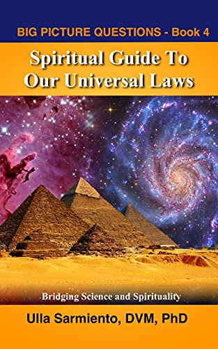Spiritual Guide To Our Universal Laws (Big Picture Questions Book 4) (English Edition)