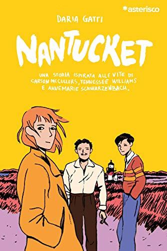 Nantucket. Una storia ispirata alle vite di Carson McCullers, Tennessee Williams e Annemarie Schwarzenbach