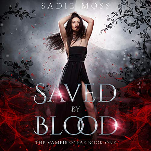 Saved by Blood Audiobook By Sadie Moss cover art