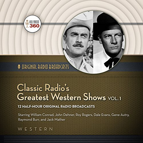 Classic Radio's Greatest Western Shows, Vol. 1 audiobook cover art
