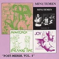Post Mersh Vol. 3: The Politics Of / Tour Spiel / Paranoid Time / Joy by MINUTEMEN (1991-07-01)