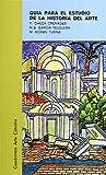 Guía para el estudio de la historia del arte (Cuadernos Arte Cátedra)