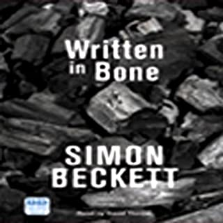 Written in Bone     Dr David Hunter, Book 2              By:                                                                                                                                 Simon Beckett                               Narrated by:                                                                                                                                 David Thorpe                      Length: 11 hrs and 11 mins     107 ratings     Overall 4.3