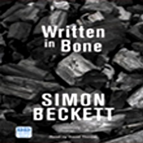 Written in Bone     Dr David Hunter, Book 2              By:                                                                                                                                 Simon Beckett                               Narrated by:                                                                                                                                 David Thorpe                      Length: 11 hrs and 11 mins     108 ratings     Overall 4.3