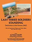 Last Three Soldiers Standing-Defoliation of the Korean DMZ: What the Departments of Defense and Veterans Affairs Don't Want You To Know