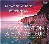La cocréation à son meilleur - Une conversation entre maîtres enseignants - CD MP3 de Wayne W. Dyer