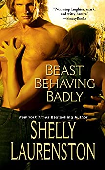 Beast Behaving Badly (The Pride Series Book 5) by [Shelly Laurenston]
