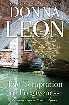 The Temptation of Forgiveness (Commissario Brunetti Book 27) by [Donna Leon]