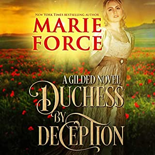 Duchess by Deception     Gilded, Book 1              By:                                                                                                                                 Marie Force                               Narrated by:                                                                                                                                 Anais Inara Chase,                                                                                        Shane East                      Length: 9 hrs and 18 mins     72 ratings     Overall 4.3