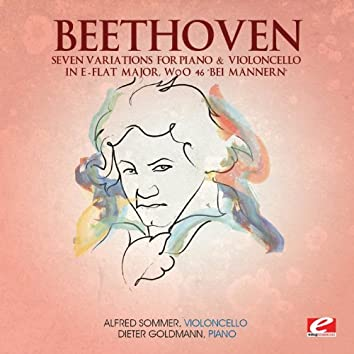 """Beethoven: Seven Variations for Piano and Violoncello in E-Flat Major, WoO 46 """"Bei Männern"""" (Digitally Remastered)"""