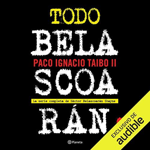 Todo Belascoarán (Narración en Castellano) cover art