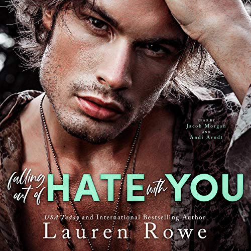 Falling Out of Hate with You: An Enemies to Lovers Romance (The Hate-Love Duet, Book 1)