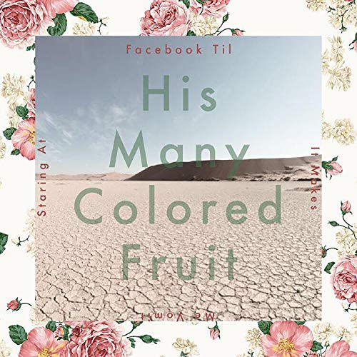 His Many Colored Fruit