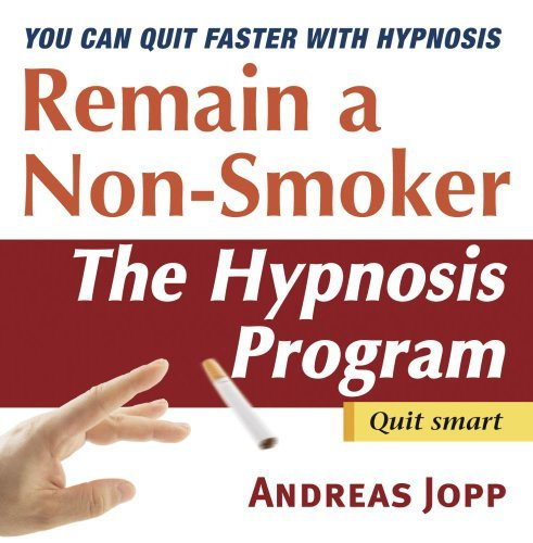 Remain a Non-Smoker. Quit Smoking with Hypnosis by Andreas Jopp