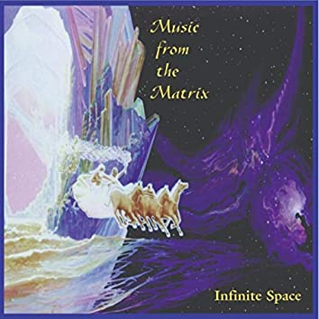 Music from the Matrix 1: Infinite Space