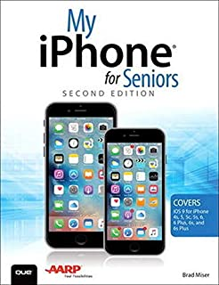 My iPhone for Seniors (Covers iOS 9 for iPhone 6s/6s Plus, 6/6 Plus, 5s/5C/5, and 4s) (2nd Edition)