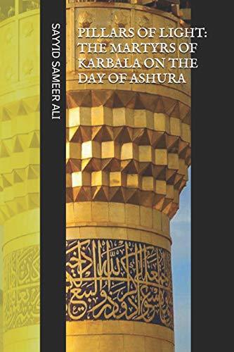Pillars of Light: Martyrs of Karbala: On the Day of Ashura