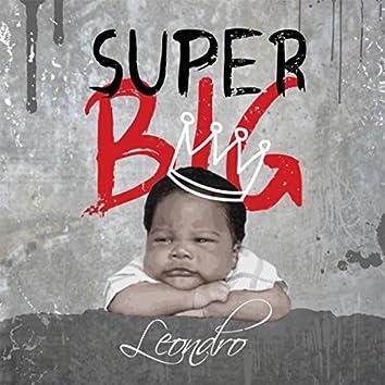 Super Big