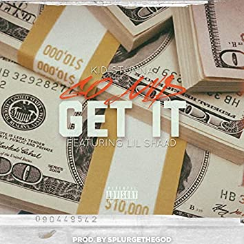 Go and Get It (feat. Lil Shaad)