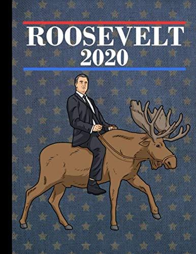 Teddy Roosevelt Book Theorodre Roosevelt 2020 Journal Moose Composition Notebook: Theodore Roosevelt National Park Fan Book