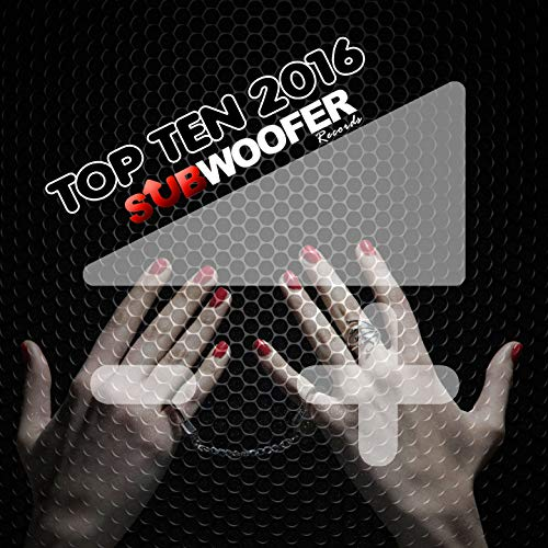 Top Ten Subwoofer Records 2016 (10 Greatest Hits) [Explicit]