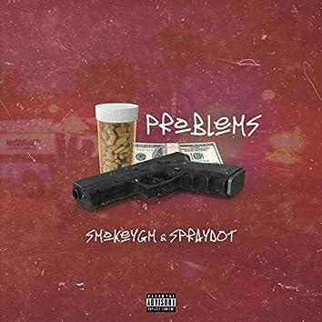Problems (feat. Spraydot)
