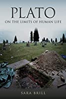 Plato on the Limits of Human Life (Studies in Continental Thought)