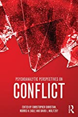 Psychoanalytic Perspectives on Conflict (Psychological Issues Book 75) Kindle Edition