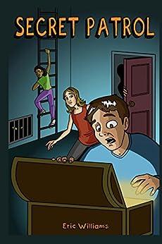Secret Patrol by [Eric Williams, Dexter Morrill, Brandi Bruggman]