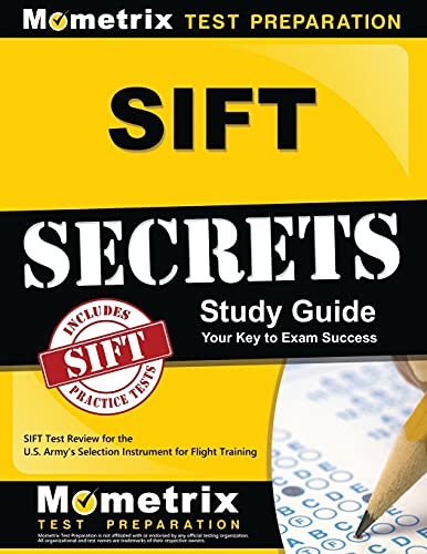 Sift Secrets Study Guide Sift Test Review For The U S Armys Selection Instrument For Flight Training