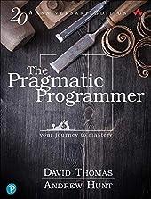 The Pragmatic Programmer - Your journey to mastery, 20th Anniversary Edition de David Thomas