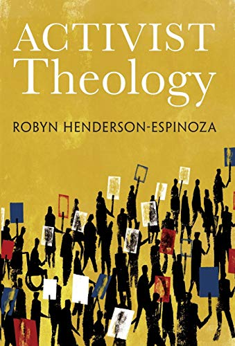 Compare Textbook Prices for Activist Theology  ISBN 9781506424644 by Robyn Henderson-Espinoza,Nancy Elizabeth Bedford