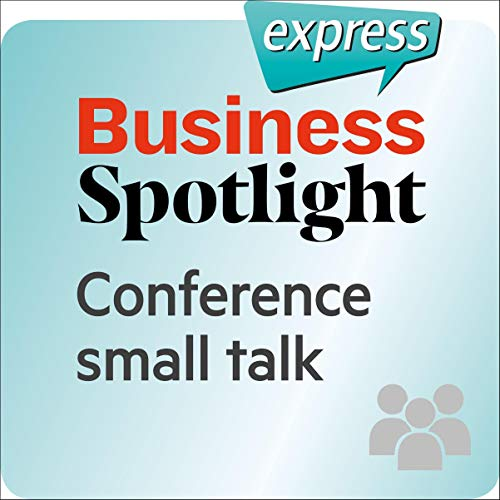 Business Spotlight express - Beziehungen: Wortschatz-Training Business-Englisch - Small Talk auf einer Tagung Titelbild