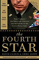 The Fourth Star: Four Generals and the Epic Struggle for the Future of the United States Army by Greg Jaffe David Cloud(2010-10-05)