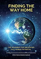Finding The Way Home: The Roadmap for Unblocking Full Human Potential