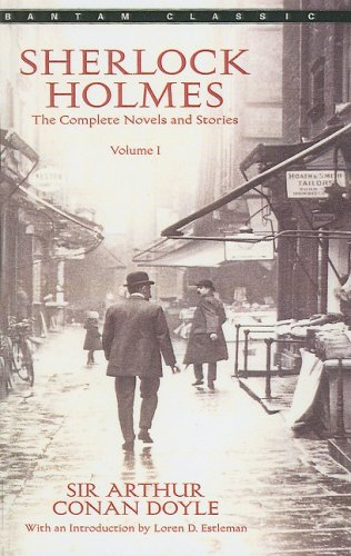Sherlock Holmes: The Complete Novels and Stories
