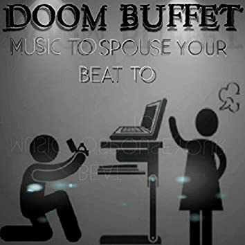 Music To Spouse Your Beat To