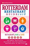 Rotterdam Restaurant Guide 2018: Best Rated Restaurants in Rotterdam, the Netherlands - 500 Restaurants, Bars and Cafés Recommended for Visitors, 2018 [Lingua Inglese]